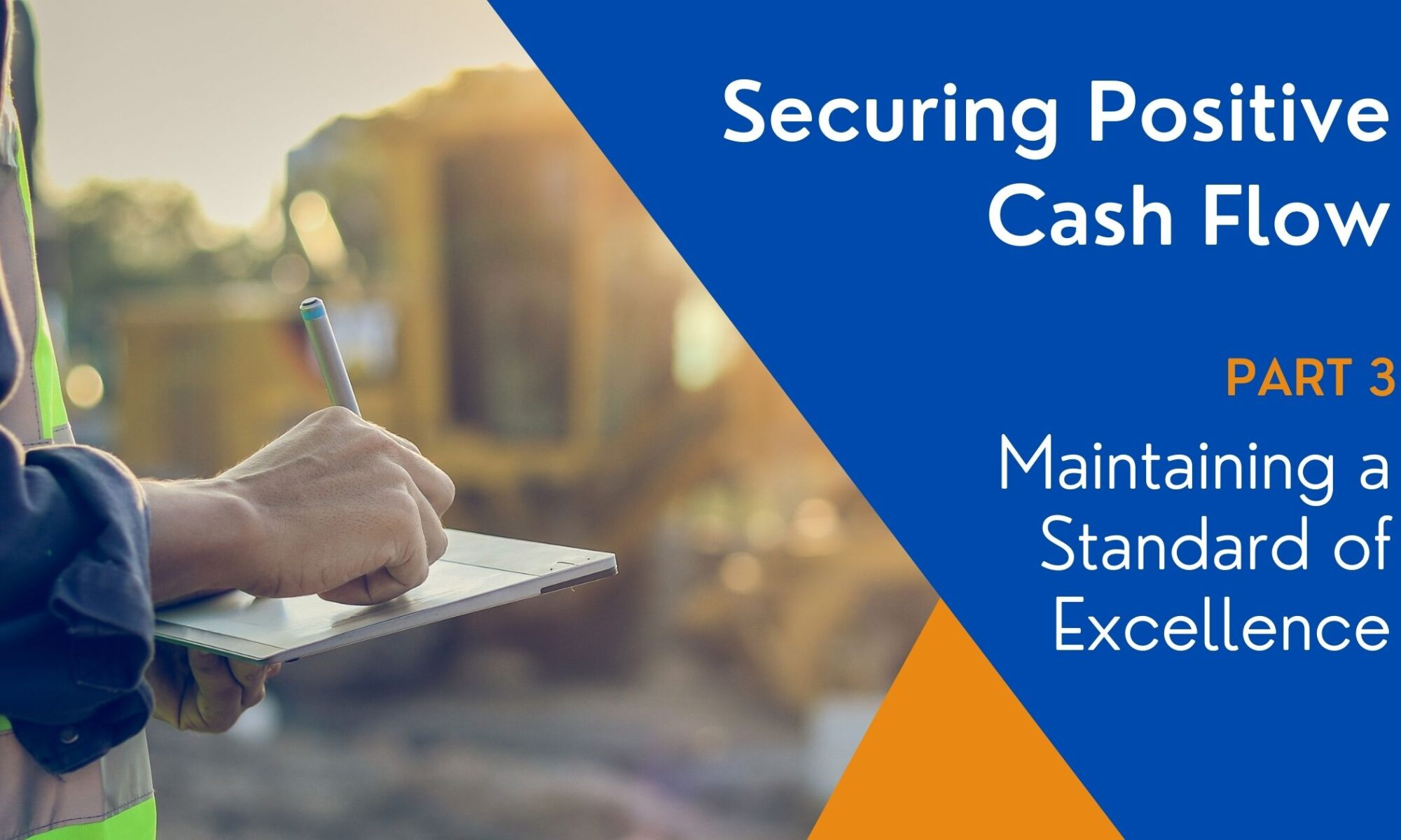 Securing Positive Cash Flow Part 3 Maintaining a Standard of Excellence